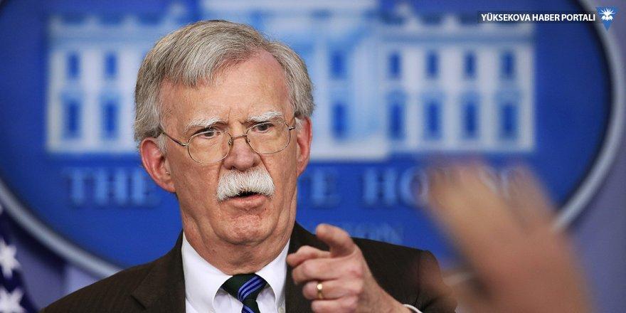 Bolton: Elimizde ciddi istihbarat var