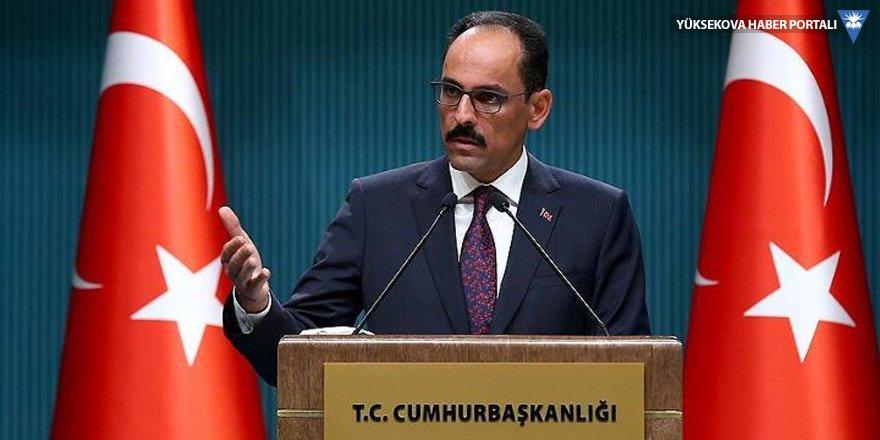 Kalın: Rusya'nın YPG'yi himayesine alması kabul edilemez