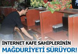 İnternet Cafe sahipleri dertli