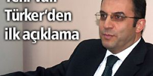 Yeni Vali Türker'in ilk mesajı