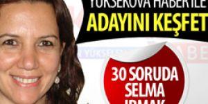 30 Soruda Selma Irmak