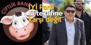 İYİ Parti'den af teklifine 'Tosuncuk' itirazı