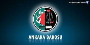 Ankara Barosu'ndan avukatlara saldırıya tepki