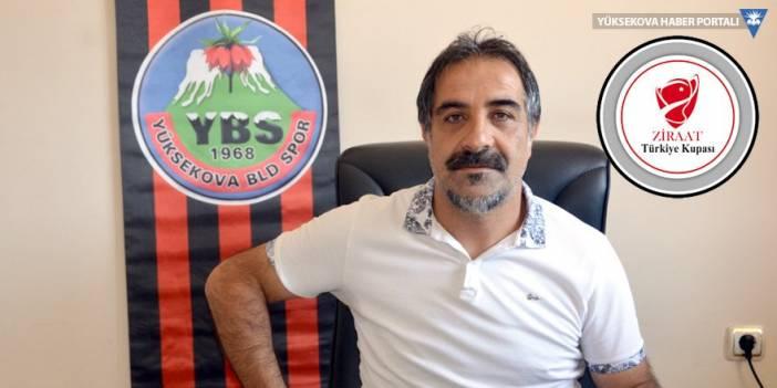 Yüksekova Belediyespor, Ziraat Türkiye Kupası için mücadele verecek
