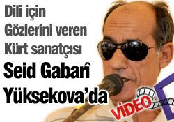 Seid Gabari Yüksekova'da