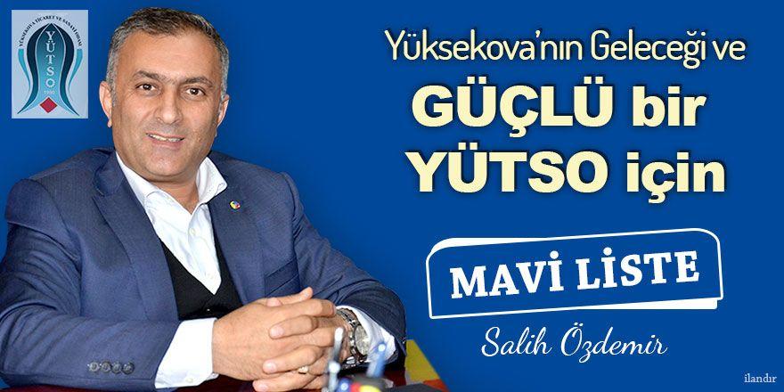 Salih Özdemir: Yüksekova'nın geleceği ve güçlü bir YÜTSO için Mavi Liste!