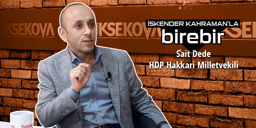 HDP Hakkari Milletvekili Sait Dede: Huzur, çarşı ortasında vurulmak mıdır?